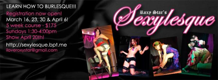 Here is a promotional add for the next round of Roxy's Sexylesque workshop featuring yours truly on the end.
